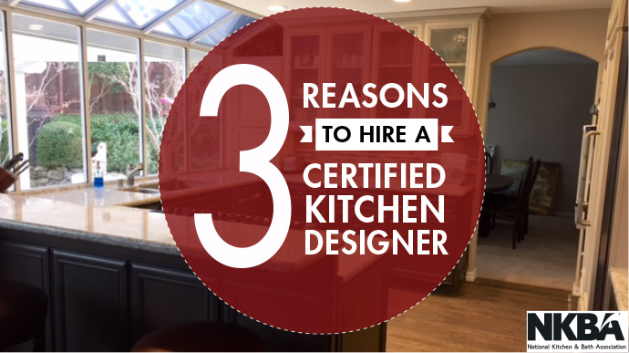3 Reasons To Hire A Certified Kitchen Designer Part 10